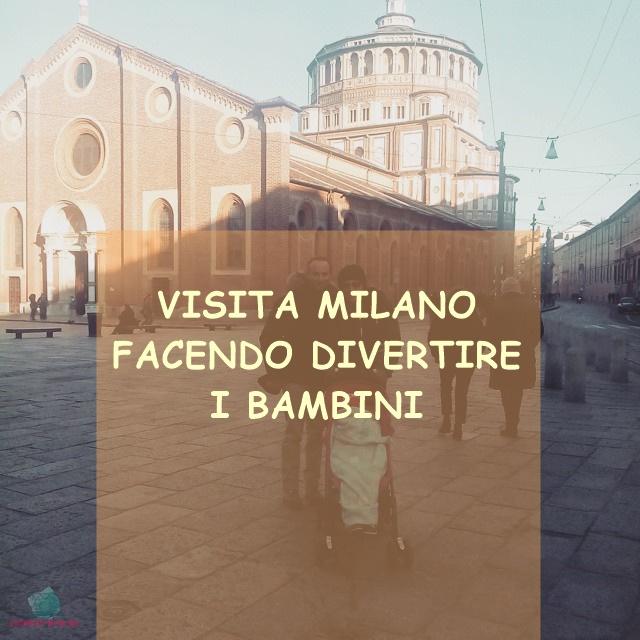 Milano per i bambini, la visita de L'Agenda di mamma Bea