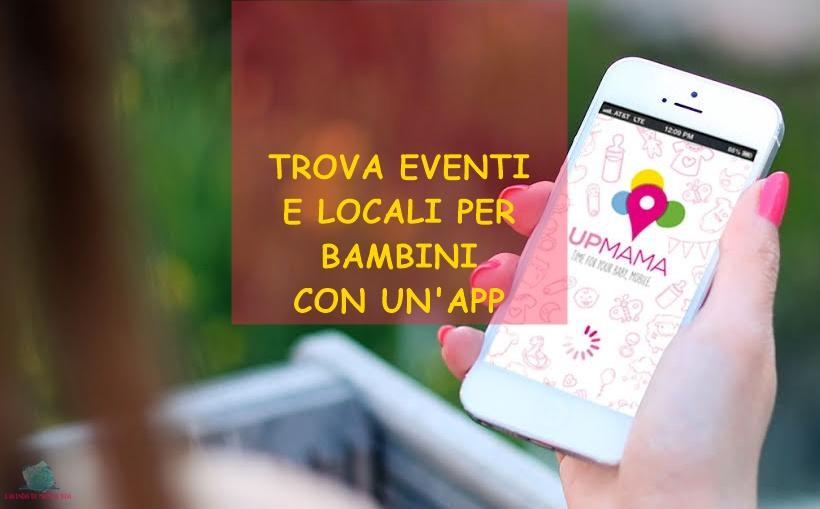 Upmama, l'app fondamentale per L'Agenda di mamma Bea