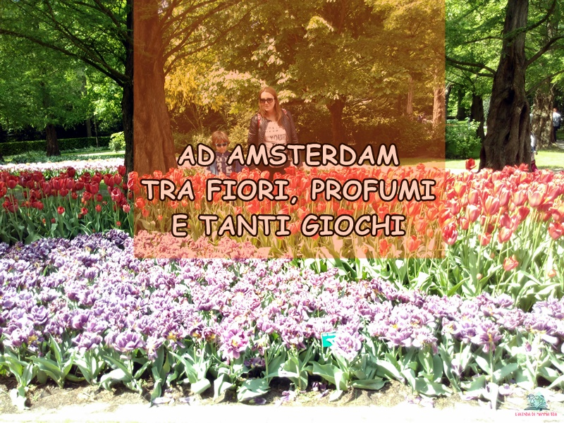 cosa fare ad Amsterdam secondo L'Agenda di mamma Bea