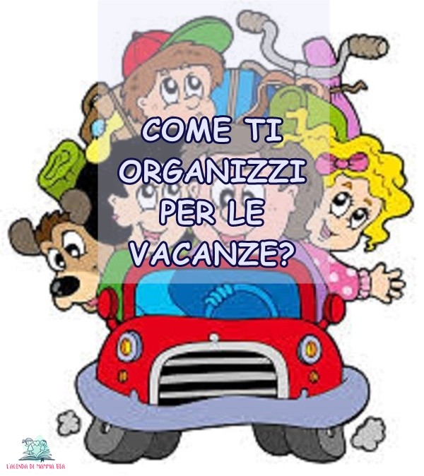 Vacanze organizzate o no, i consigli de L'Agenda di mamma Bea