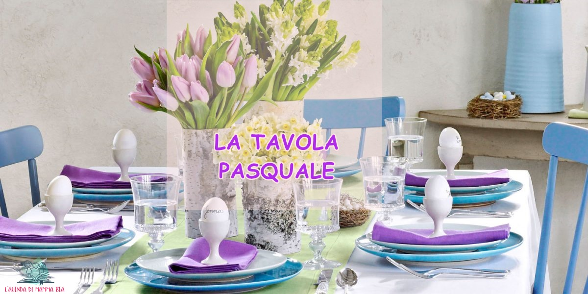 come decorare la tavola per Pasqua secondo L'Agenda di mamma Bea