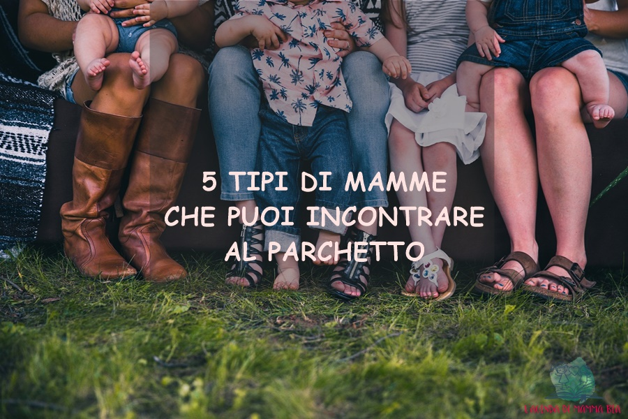5 tipi di mamme al parchetto descritti da L'Agenda di mamma Bea