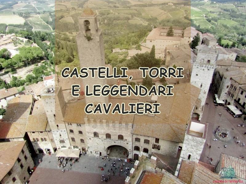 castelli torri cavalieri della Toscana su L'Agenda di mamma Bea