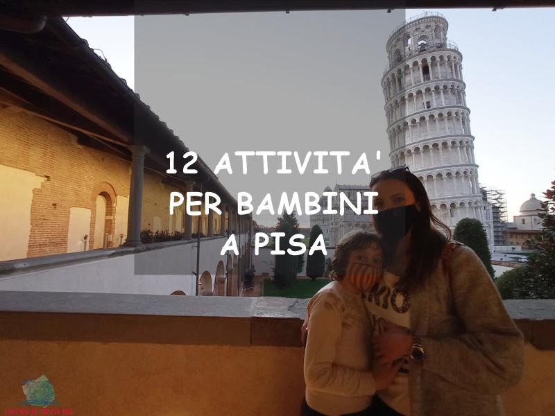 Cosa fare a Pisa con i bambini su L'Agenda di mamma Bea