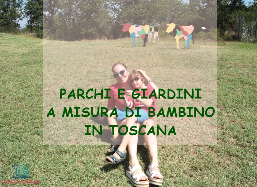 parchi e giardini della Toscana su L'Agenda di mamma Bea